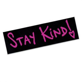 Stay Kind! Sticker