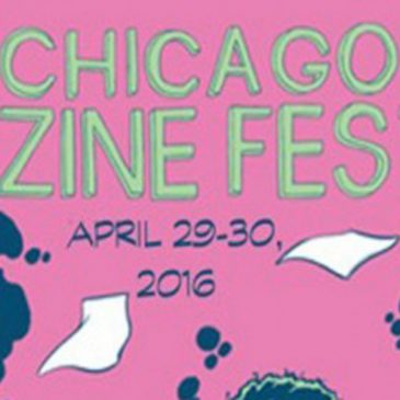 Chicago Zine Fest and other updates