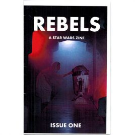 Rebels: A Star Wars Zine Issue One